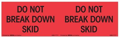 Picture of Do Not Break Down Skid - Printed Labels
